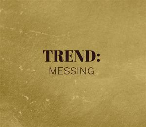 Trend: Messing